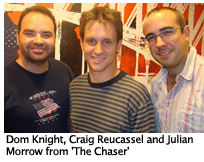 Julian Morrow, Dom Knight and Craig Reucassell of The Chaser